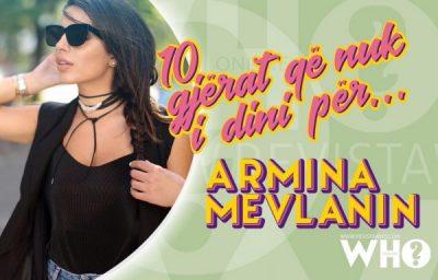 Armina Mevlani rrëfen 10 gjërat që nuk dini për të: Prekem shumë shpesh sidomos kur…